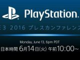 E3 2016 PlayStation Press Conference